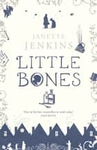 Little Bones ebook by Janette Jenkins