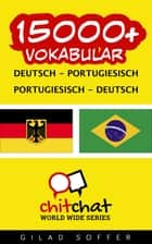 15000+ Vokabular Deutsch - Portugiesisch ebook by Gilad Soffer