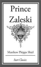 Prince Zaleski ebook by Matthew Phipps Shiel