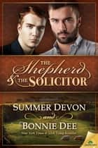 The Shepherd and the Solicitor ebook by Bonnie Dee,Summer Devon