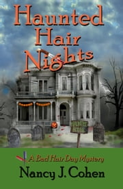Haunted Hair Nights - A Bad Hair Day Cozy Mystery Novella ebook by Nancy J. Cohen