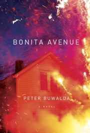 Bonita Avenue - A Novel ebook by Peter Buwalda