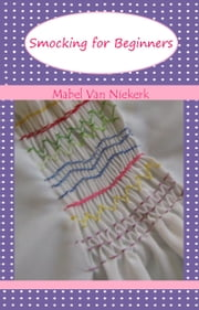 Smocking for Beginners ebook by Mabel Van Niekerk