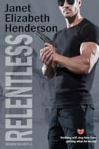 Relentless - Benson Security, #2 ebook by janet elizabeth henderson