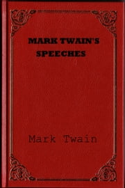 Mark Twain's Speeches ebook by Mark Twain