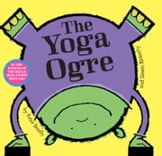 The Yoga Ogre ebook by Peter Bently,Simon Rickerty