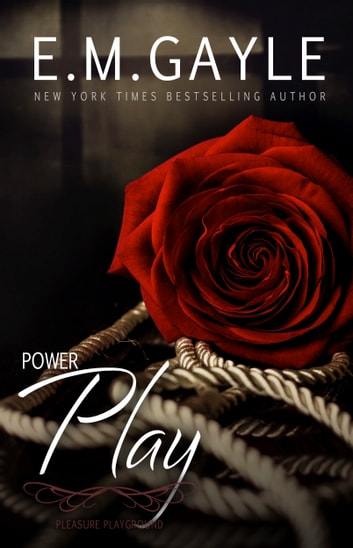 Power Play, Pleasure Playground Bk 2 ebook by E.M. Gayle,Eliza Gayle