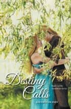 Destiny Calls ebook by Kathryn Heaney