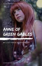 Anne Shirley Complete 8-Book Series : Anne of Green Gables; Anne of the Island; Anne of Avonlea; Anne of Windy Poplar; Anne's House of ... Ingleside; Rainbow Valley; Rilla of Ingleside ebook by Lucy Maud Montgomery