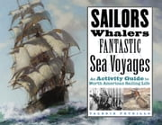 Sailors, Whalers, Fantastic Sea Voyages - An Activity Guide to North American Sailing Life ebook by Valerie Petrillo