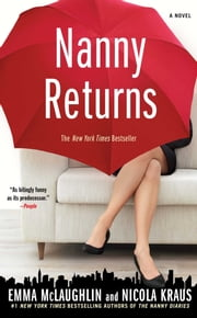Nanny Returns - A Novel ebook by Emma McLaughlin,Nicola Kraus