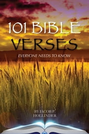 101 Bible Verses Everyone Needs to Know ebook by Jacob Hollinder