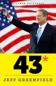 43*: When Gore Beat Bush—A Political Fable ebook by Jeff Greenfield