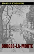 Bruges-la-Morte ebook by Georges Rodenbach