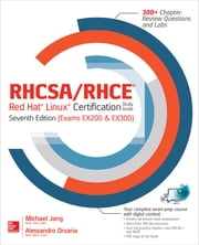 RHCSA/RHCE Red Hat Linux Certification Study Guide, Seventh Edition (Exams EX200 & EX300) ebook by Michael Jang,Alessandro Orsaria
