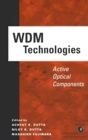 WDM Technologies: Active Optical Components: Active Optical Components ebook by Fujiwara, Masahiko
