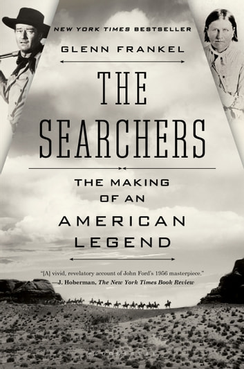The Searchers - The Making of an American Legend ebook by Glenn Frankel
