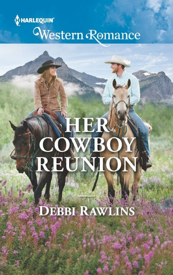 Her Cowboy Reunion (Mills & Boon Western Romance) (Made in Montana, Book 18) ebook by Debbi Rawlins