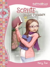 Sophie Under Pressure ebook by Nancy N. Rue