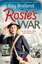 Rosie's War ebook by Kay Brellend