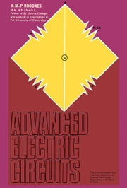 Advanced Electric Circuits: The Commonwealth and International Library: Applied Electricity and Electronics Division ebook by Brookes, A. M. P.
