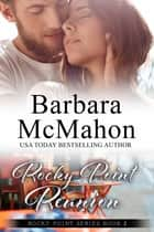 Rocky Point Reunion ebook by Barbara McMahon