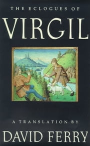 The Eclogues of Virgil ebook by Virgil,David Ferry