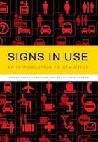 Signs in Use ebook by Jørgen Dines Johansen,Svend Erik Larsen