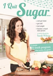 I Quit Sugar ebook by Sarah Wilson