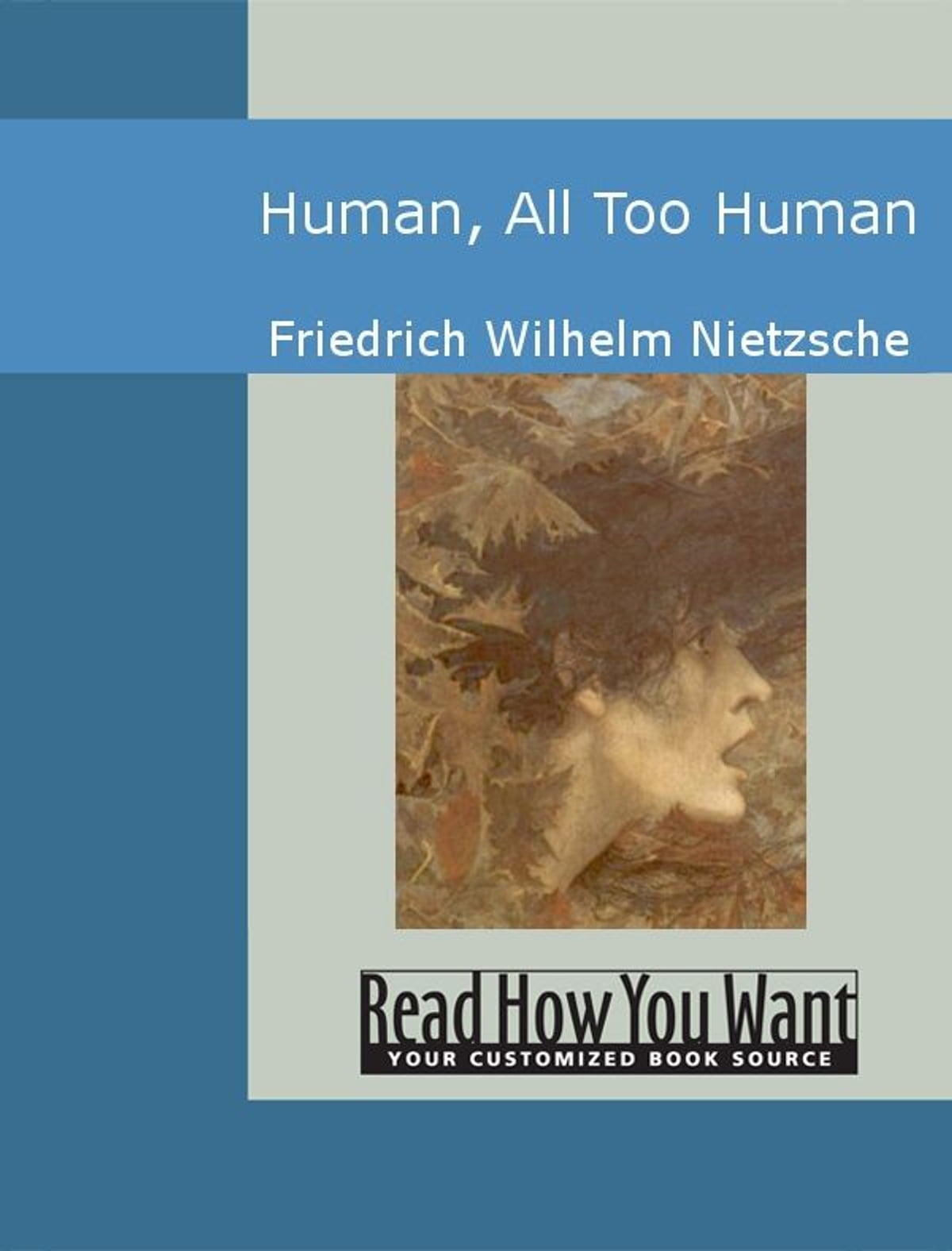 Human All Too Human Ebook Di Friedrich Wilhelm Nietzsche