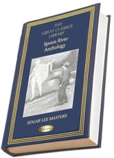 Spoon River Anthology - (THE GREAT CLASSICS LIBRARY) ebook by Edgar Lee Masters