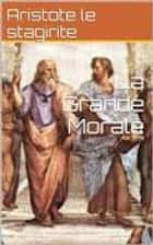 la grande morale ebook by aristote