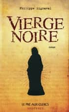 Vierge noire ebook by Philippe MIGNAVAL