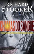 Chamas do Sangue ebook by Richard Stooker