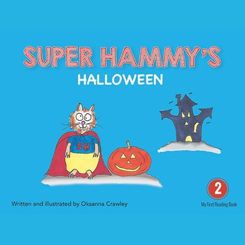 Super Hammy's Halloween audiobook by Oksanna Crawley