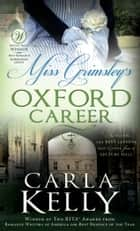 Miss Grimsley's Oxford Career ebook by Carla Kelly