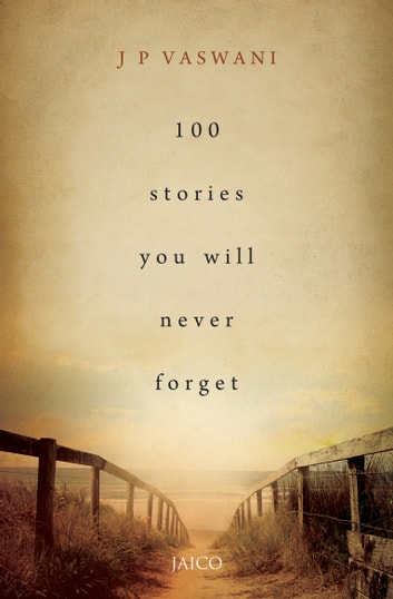 100 Stories You Will Never Forget ebook by J. P. Vaswani
