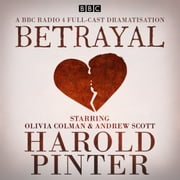 Betrayal - A BBC Radio 4 Drama audiobook by Harold Pinter