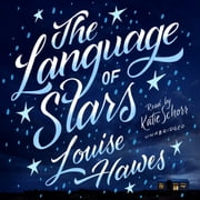 The Language of Stars audiobook by Louise Hawes