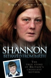 Shannon: Betrayed from Birth ebook by Martin, Rose