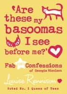 Are these my basoomas I see before me? (Confessions of Georgia Nicolson, Book 10) ebook by Louise Rennison