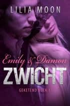ZWICHT - Emily & Damon ebook by Lilia Moon