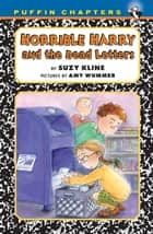 Horrible Harry and the Dead Letters ebook by Suzy Kline, Amy Wummer