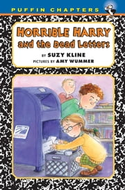 Horrible Harry and the Dead Letters ebook by Suzy Kline,Amy Wummer