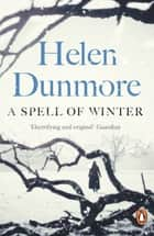 A Spell of Winter - WINNER OF THE WOMEN'S PRIZE FOR FICTION ebook by
