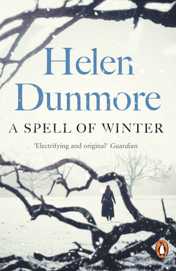 A Spell of Winter - WINNER OF THE WOMEN'S PRIZE FOR FICTION ebook by Helen Dunmore