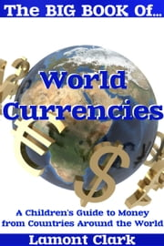 The Big Book of World Currencies ebook by Lamont Clark