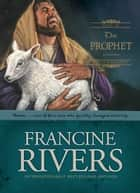 The Prophet - Amos ebook by Francine Rivers