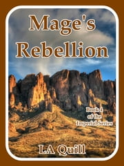 Mage's Rebellion (The Imperial Series) ebook by LA Quill