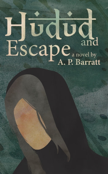 Hudud and Escape ebook by A. P. Barratt
